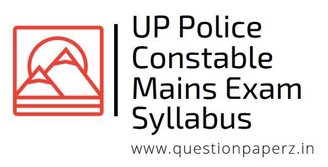 up police constable mains exam syllabus